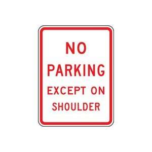 NO PARKING EXCEPT ON SHO 24 X 18 Sign High Intensity