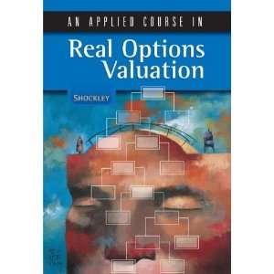 An Applied Course in Real Options Valuation [Hardcover