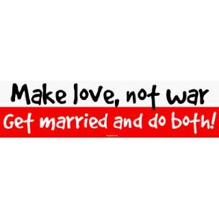 Make love, not war Get married and do both Large Bumper
