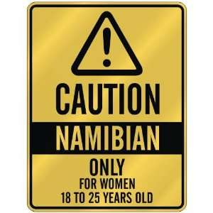 CAUTION  NAMIBIAN ONLY FOR WOMEN 18 TO 25 YEARS OLD  PARKING SIGN