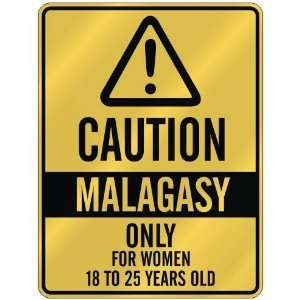 CAUTION  MALAGASY ONLY FOR WOMEN 18 TO 25 YEARS OLD  PARKING SIGN
