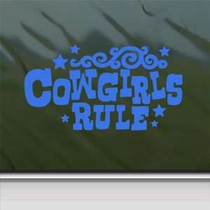 Cowgirls Rule Blue Decal Car Truck Bumper Window Blue