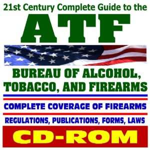 21st Century Complete Guide to ATF   Bureau of Alcohol