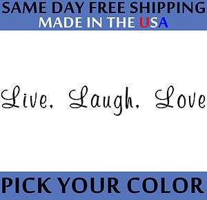 Live, Laugh, Love Vinyl Car Bumper or Window Sticker Decal SAME DAY