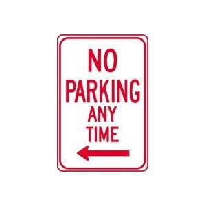 NO PARKING ANY TIME       18 x 12 Sign .080 Reflective Aluminum